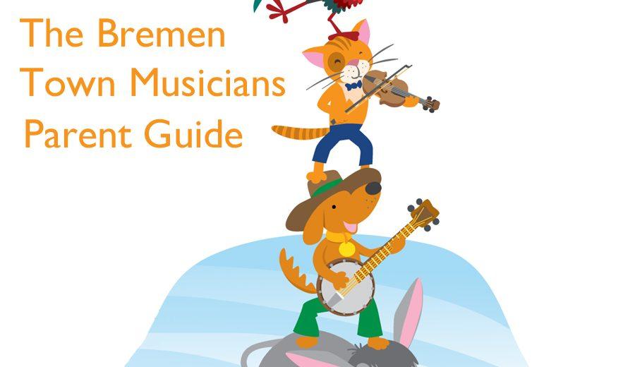 CSO Sounds & Stories » The Bremen Town Musicians: Parent Guide.
