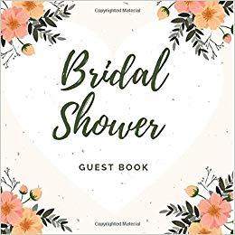 Bridal Shower Guest Book: Floral Edition.