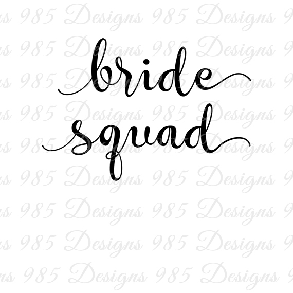 Bride Squad Script SVG Wedding Cut Files for Cricut and Silhouette Machines  plus .PNG and EPS Iron On Transfer Laser Cutting and Engraving.