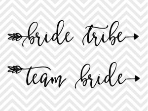 Bride Tribe Arrow Team Bride SVG and DXF Cut File • Png • Download File •  Cricut • Silhouette.