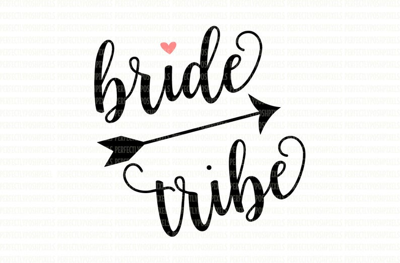 Bride Tribe SVG File DXF eps png jpg Printable Clipart Silhouette Studio  Cameo Circuit Design Space Cut File Iron On Vector Graphics.