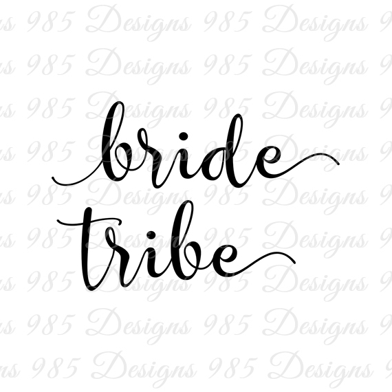 Bride Tribe Script SVG Wedding Cut Files for Cricut and Silhouette Machines  plus .PNG and EPS Iron On Transfer Laser Cutting and Engraving.