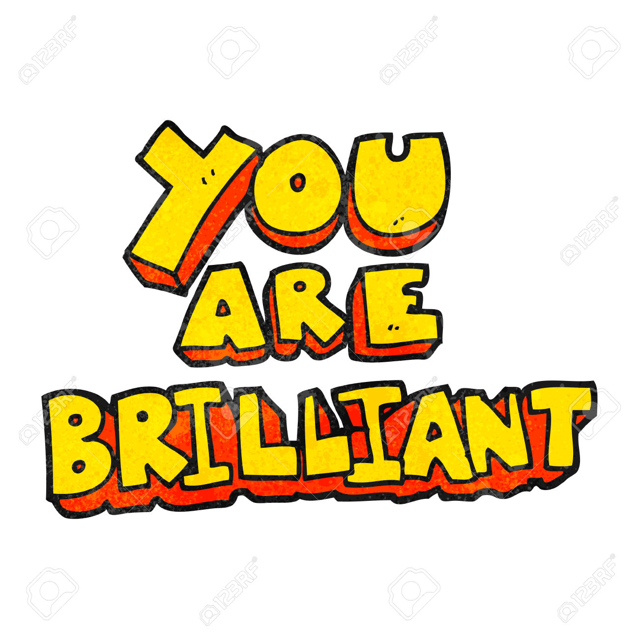 You Are Brilliant Freehand Textured Cartoon Symbol Royalty Free.