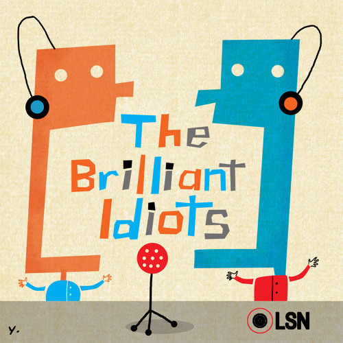 The Brilliant Idiots.