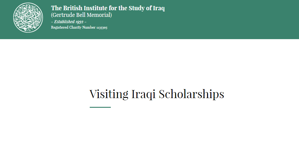 British Institute for the Study of Iraq Visiting Iraqi Scholarships.