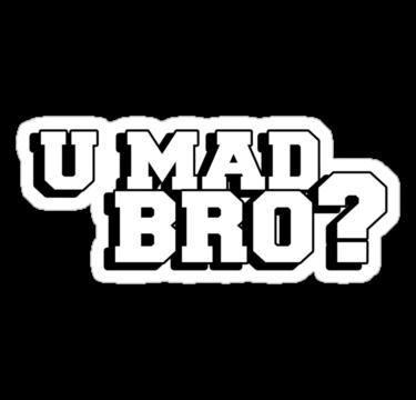 Download U Mad Bro Png Image HQ PNG Image.