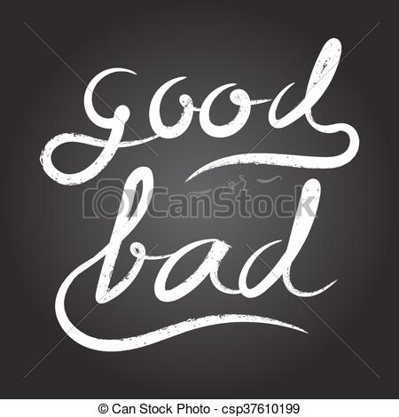 """EPS Vectors of Vector : """"Good or Bad"""" word in White rough Brush."""