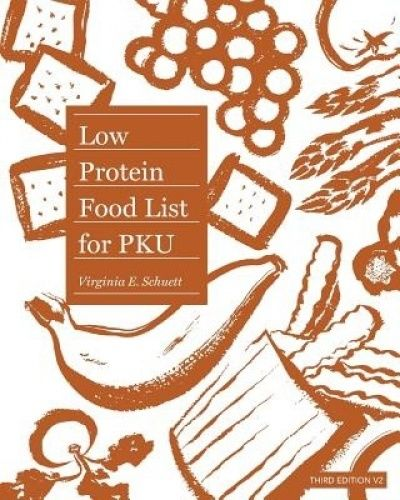 Low Protein Food List for PKU by Virginia Schuett (2010, Paperback.