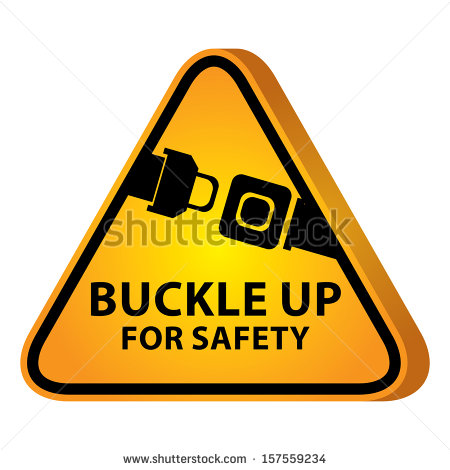 Buckle Up For Safety Sign Buckle Up For Safety With #5wHmH8.