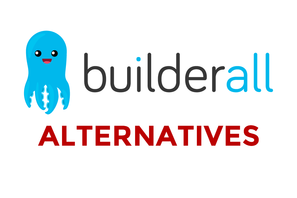 Not Sure About BuilderAll? Here are the Best Builderall Alternatives!.