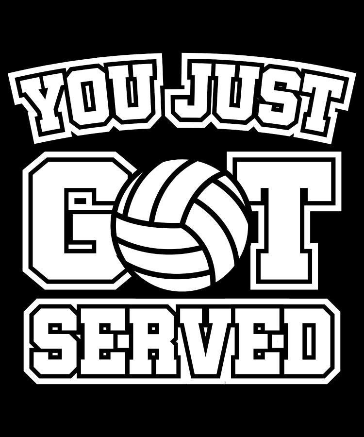 Funny You Got Served Volleyball Apparel.