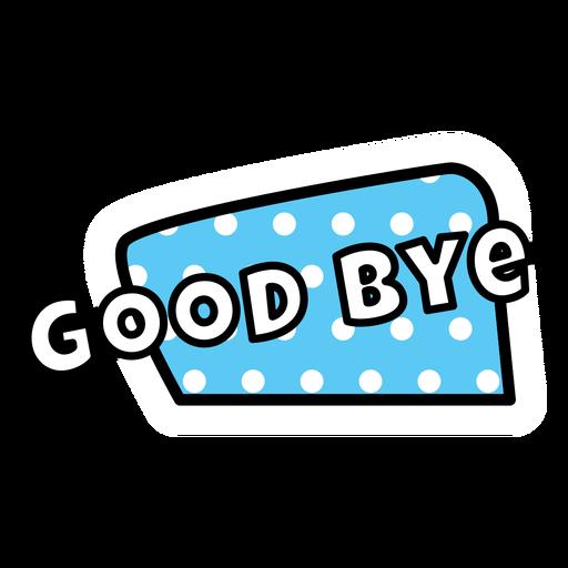 Good bye sticker.