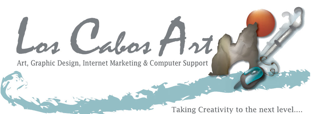 Los Cabos Art Graphic Design, Internet Marketing, Web Site Design.