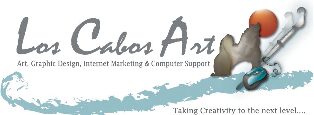 Los Cabos Art Graphic Design, Internet Marketing, Web Site Design.