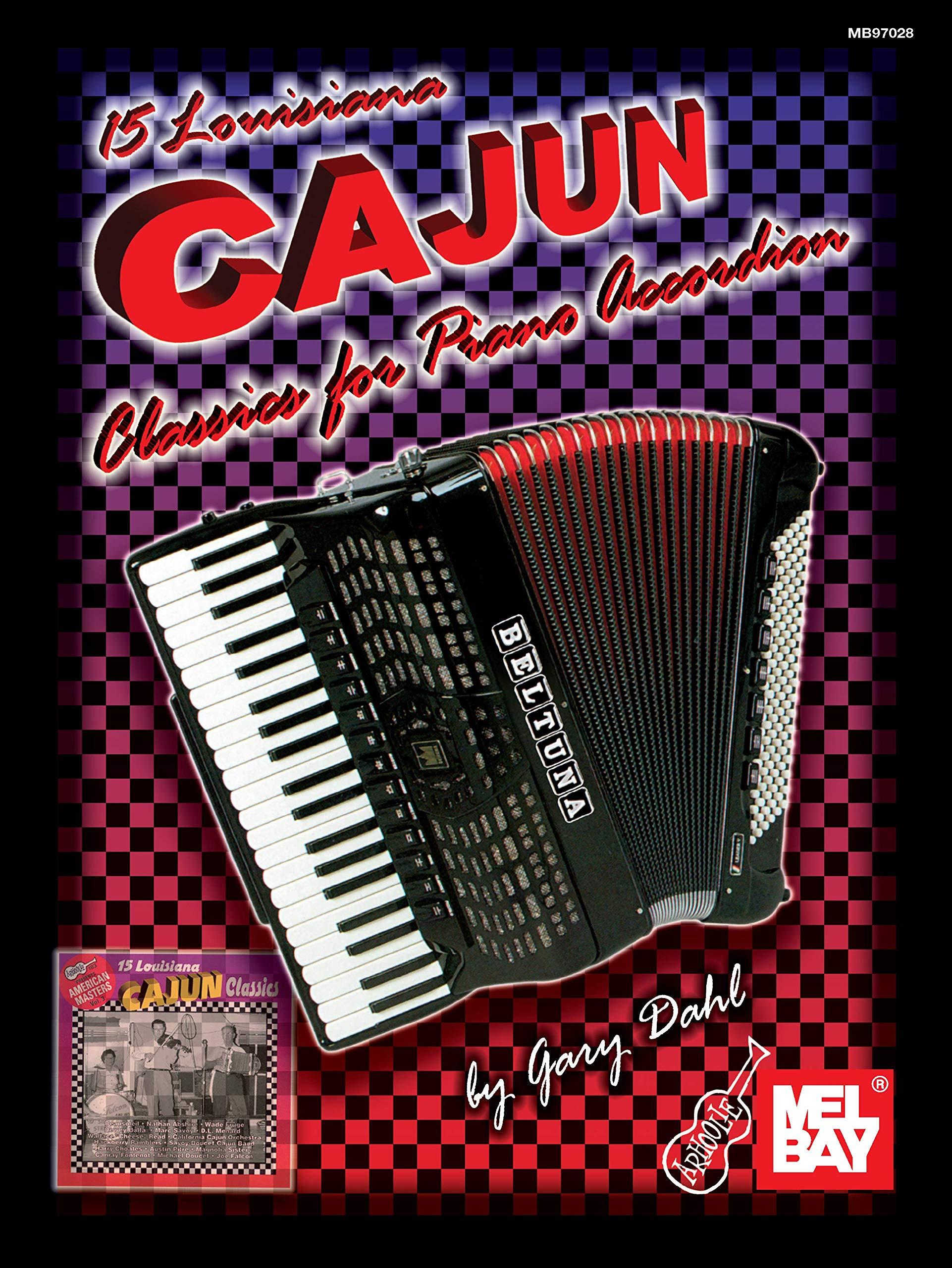 15 Louisiana Cajun Classics for Piano Accordion Mel Bay Presents.