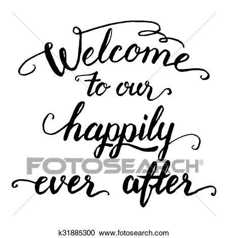 Welcome to our happily ever after calligraphy Clipart.