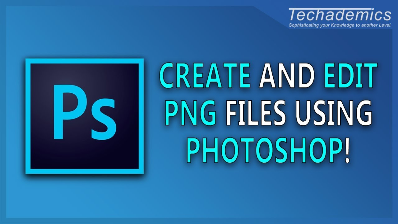 How To Make A PNG File in Photoshop.