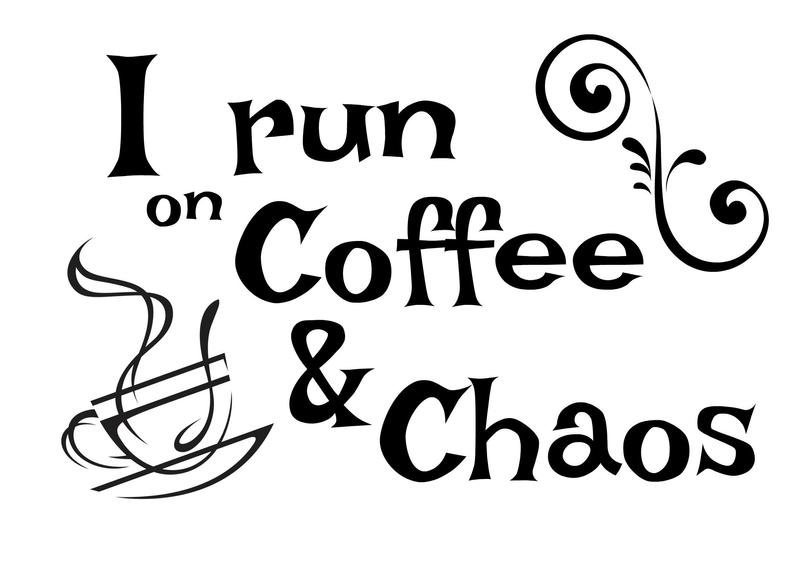 I Run on Coffee and Chaos, Downloadable, Print File, jpeg, png.
