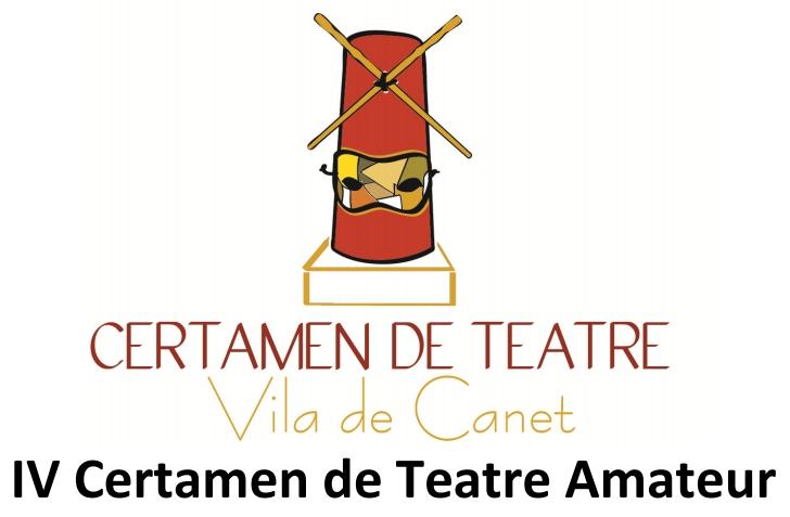 "Teatro Aficionado: IV Certamen de Teatre Amateur ""VILA DE CANET."