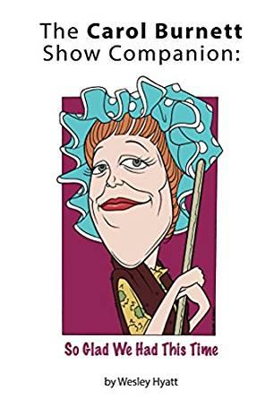 The Carol Burnett Show Companion: So Glad We Had This Time.