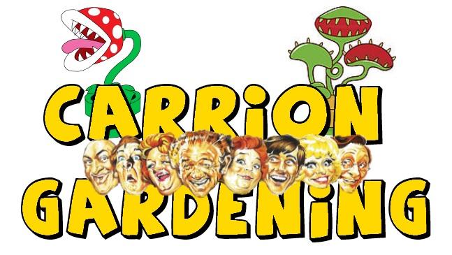 Carrion Gardening.