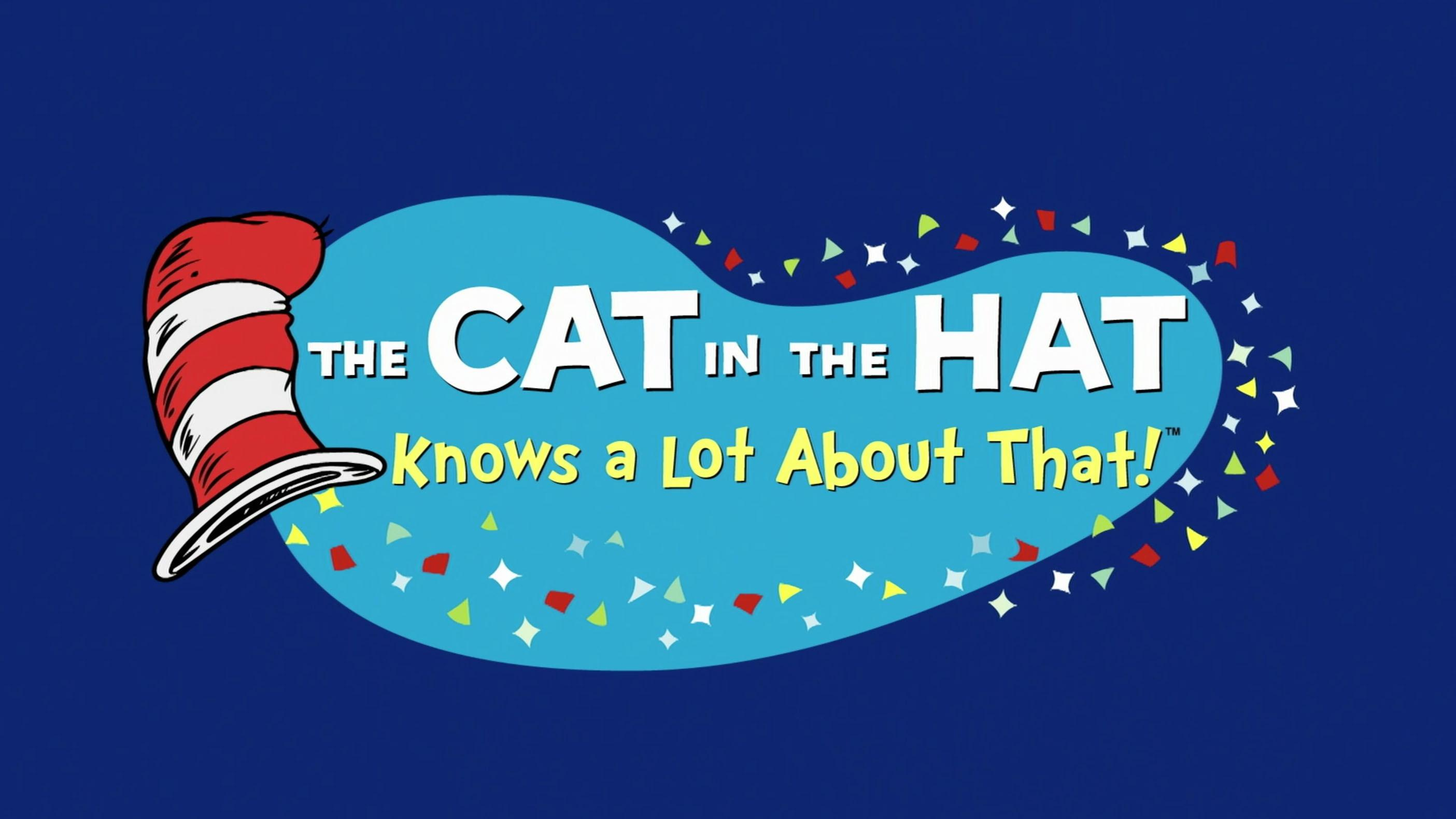 The Cat in the Hat Knows A Lot About That.