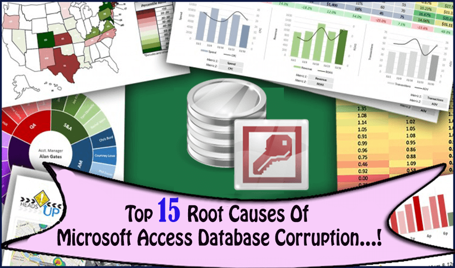 Top 15 Root Causes Of Microsoft Access Database Corruption…!.