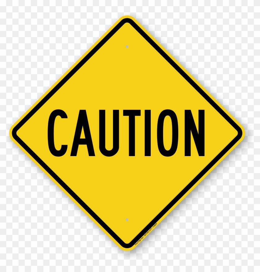 Big Caution Sign.