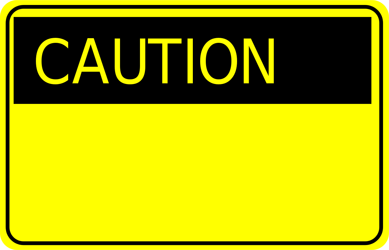 caution sign.
