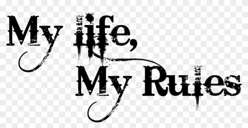 Free Png Download My Life My Rules Tattoo Png Images.
