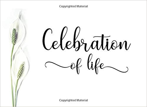 Celebration of Life: Guest Book for Memorial Service and.