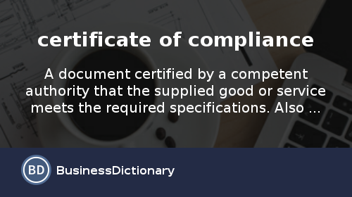 What is certificate of compliance? definition and meaning.