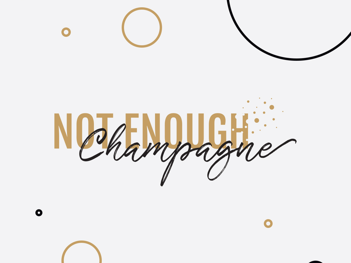 Not Enough Champagne podcast logo by Steven Titchener on.
