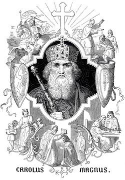 Charlemagne (Carolus Magnus. Karolus Magnus, Charles the Great.