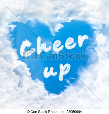 cheer up word nature on blue sky.