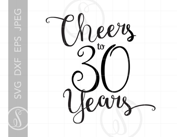 Cheers to 30 Years Svg.