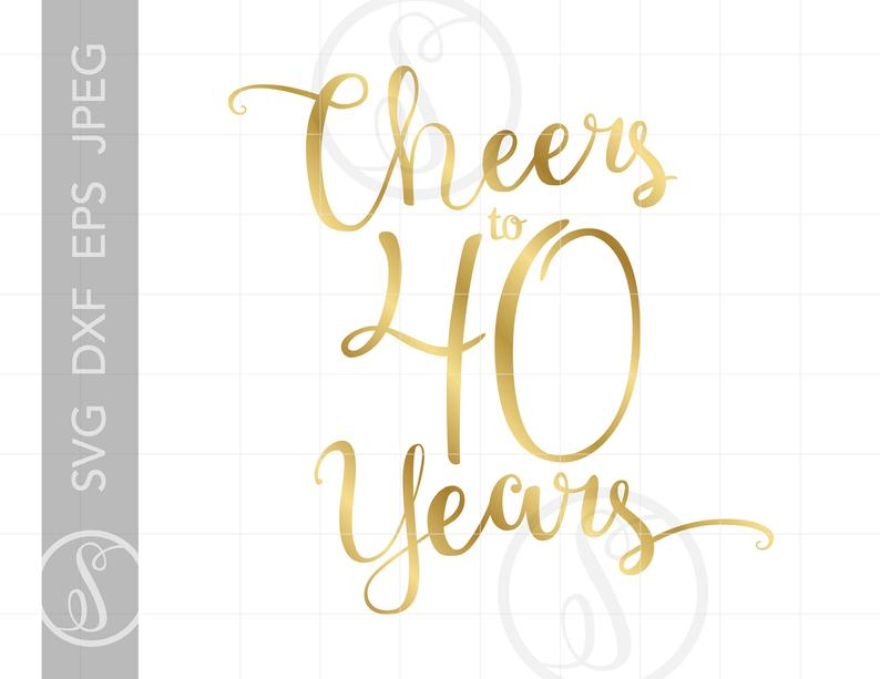 Gold Cheers to 40 Years Svg.