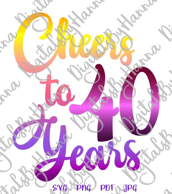 40th Birthday SVG Saying Cheers to 40 Years Her Him Invitation Forty Banner  Cut.