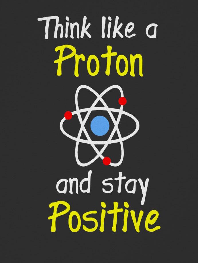Think Like A Proton.