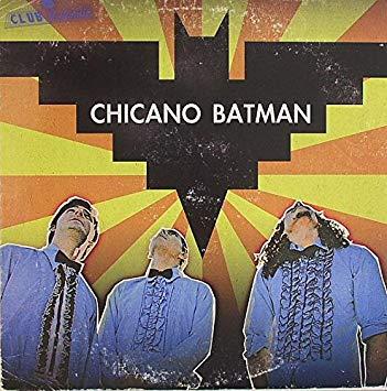 Chicano Batman.