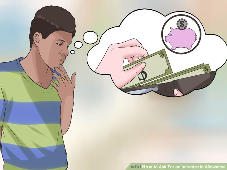 How to Ask For an Increase in Allowance: 12 Steps (with Pictures).