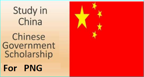 Chinese Government Scholarships for Papua New Guinea Students for.