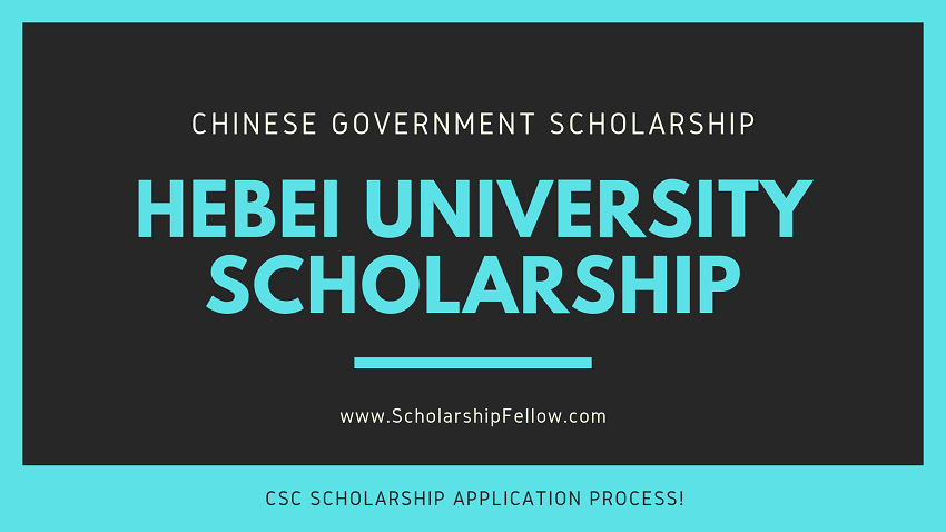 Hebei University CSC Scholarship 2019.
