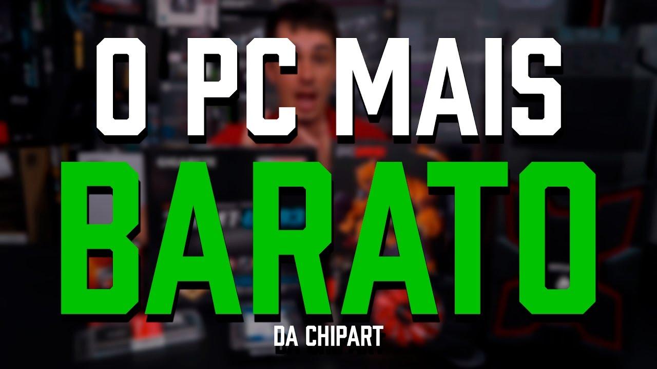 O PC MAIS BARATO DA CHIPART!.