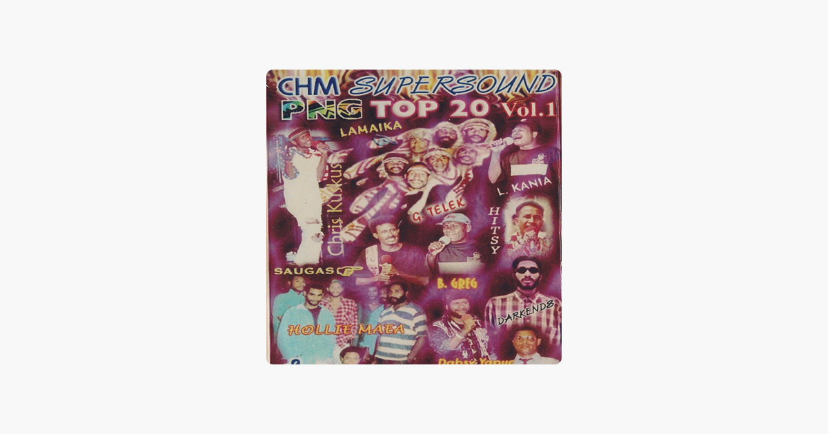 ‎CHM Supersound PNG Top 20 Vol. 1 by Various Artists.