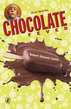 Chocolate Fever by Robert Kimmel Smith: For 3rd through 5th Grade.