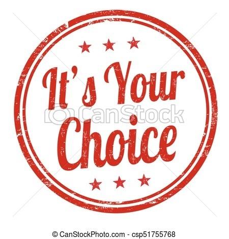 Free choice.