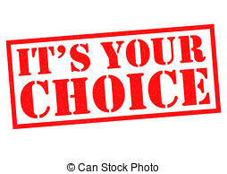 Its your choice Illustrations and Clipart. 187 Its your choice.