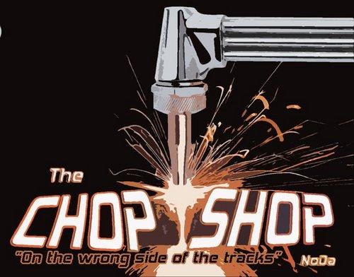 The Chop Shop.