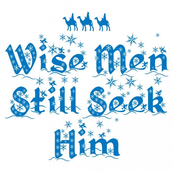 Wise Men Still Seek Him Religious Christmas T.